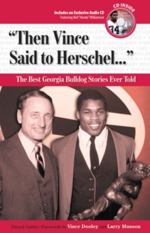 """Then Vince Said to Herschel. . ."" : The Best Georgia Bulldog Stories Ever Told, Mixed media product Book"