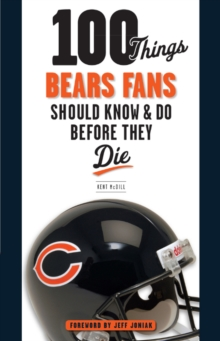 100 Things Bears Fans Should Know & Do Before They Die, Paperback / softback Book