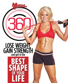 Muscle & Fitness Hers 360 : Lose Weight, Gain Strength and Get in the Best Shape of Your Life, Paperback / softback Book