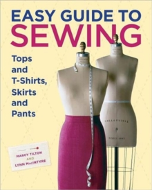 Easy Guide to Sewing Tops and T-Shirts, Skirts, and Pants, Hardback Book