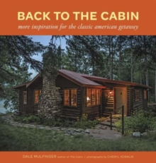 Back to the Cabin : More inspiration for the classic American getaway, Hardback Book