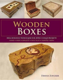 Wooden Boxes : Skill Building Techniques for Seven Unique Projects, Paperback Book