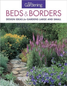 Fine Gardening Beds & Borders: design ideas for gardens large and small, Paperback / softback Book