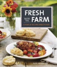 Fresh from the farm : A year of recipes and stories, Hardback Book