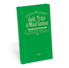 Guilt Trips & Mind Games for All Occasions, Hardback Book
