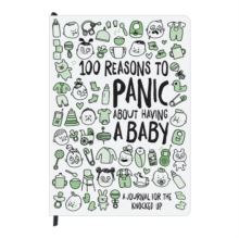100 Reasons to Panic about Having a Baby Journal, Notebook / blank book Book