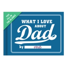 Knock Knock What I Love About Dad Fill in the Love Journal, Record book Book
