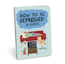 How to Be Depressed, Paperback / softback Book