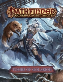 Pathfinder Campaign Setting: Tombs of Golarion, Paperback / softback Book