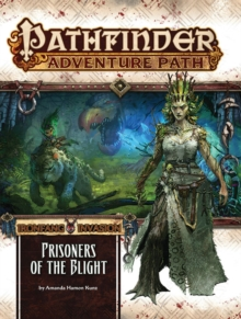Pathfinder Adventure Path: The Ironfang Invasion-Part 5 of 6: Prisoners of the Blight, Paperback / softback Book