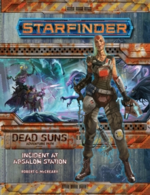 Starfinder Adventure Path: Incident at Absalom Station (Dead Suns 1 of 6), Paperback / softback Book