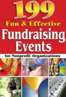 199 Fun & Effective Fundraising Events for Non-Profit Organizations, Paperback / softback Book