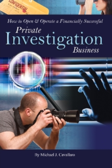 How to Open & Operate a Financially Successful Private Investigation Business, Paperback / softback Book