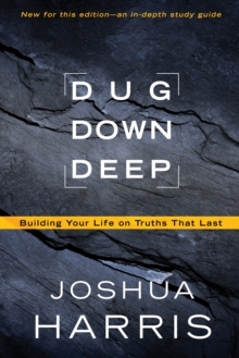 Dug Down Deep : Unearthing What to Believe and Why it Matters, Paperback / softback Book