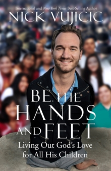 Be The Hands and Feet, Paperback / softback Book