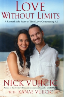 Love Without Limits : A Remarkable Story of True Love Conquering All, Paperback / softback Book