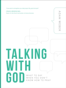Talking with God : What to Say When you Don't Know How to Pray, Hardback Book