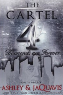 The Cartel 4 : Diamonds are Forever, Paperback Book