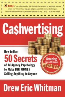 Cashvertising : How to Use 50 Secrets of Ad-Agency Psychology to Make Big Money Selling Anything to Anyone, Paperback Book