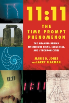 11:11 the Time Prompt Phenomenon : The Meaning Behind Mysterious Signs, Sequences, and Synchronicities, Paperback / softback Book
