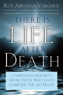 There is Life After Death : Compelling Reports from Those Who Have Glimpsed the Afterlife, Paperback / softback Book