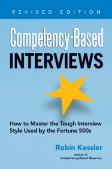 Competency-Based Interviews : How to Master the Tough Interview Style Used by the Fortune 500s, Paperback / softback Book