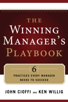Winning Manager's Playbook : 6 Practices Every Manager Needs to Succeed, Paperback / softback Book