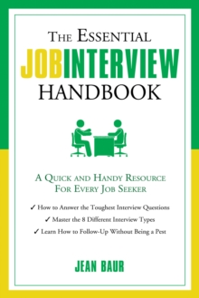 Essential Job Interview Handbook : A Quick and Handy Resource for Every Job Seeker, Paperback / softback Book