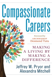 Compassionate Careers : Making a Living by Making a Difference, Paperback / softback Book
