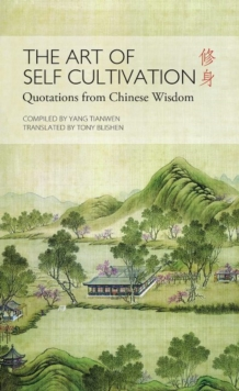 Art of Self Cultivation : Quotes from Chinese Wisdom, Hardback Book