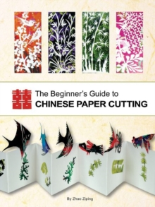 The Beginner's Guide to Chinese Paper Cutting, Paperback / softback Book