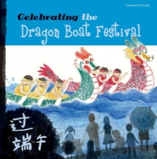 Celebrating the Dragon Boat Festival, Paperback / softback Book
