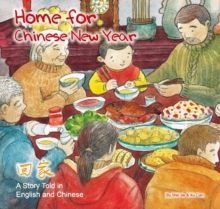 Home for Chinese New Year : A Story Told in English and Chinese, Hardback Book