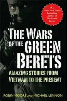 The Wars of the Green Berets : Amazing Stories from Vietnam to the Present Day, Paperback / softback Book