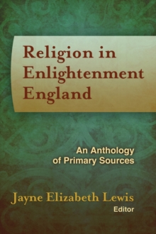 Religion in Enlightenment England : An Anthology of Primary Sources, Hardback Book