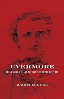 Evermore : Edgar Allan Poe and the Mystery of the Universe, Hardback Book