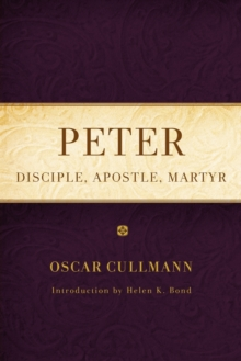 Peter : Disciple, Apostle, Martyr, Paperback / softback Book