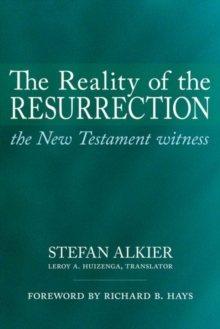 The Reality of the Resurrection : The New Testament Witness, Paperback / softback Book