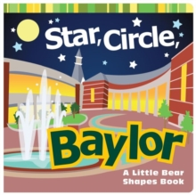 Star, Circle, Baylor : A Little Bear Shapes Book, Board book Book