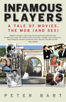 Infamous Players : A Tale of Movies, the Mob (and Sex), Paperback / softback Book