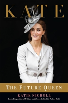 Kate : The Future Queen, Paperback / softback Book