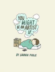 You Might Be An Artist If ...., Hardback Book