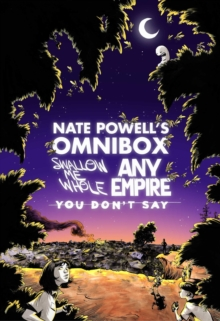 Nate Powell's Omnibox Featuring Swallow Me Whole, Any Empire, & You Don't Say, Paperback Book
