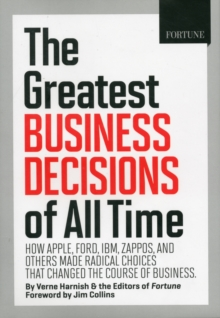 FORTUNE the 20 Smartest Business Decisions of All Time : How Apple, Ford, IBM, WalMart, and Others Made Radical Choices That Changed the Course of Business, Hardback Book