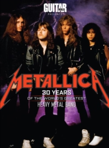 Metallica : 30 Years of the World's Greatest Metal Band, Paperback / softback Book