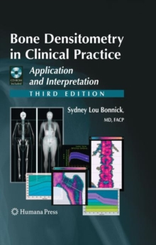 Bone Densitometry in Clinical Practice : Application and Interpretation, Mixed media product Book