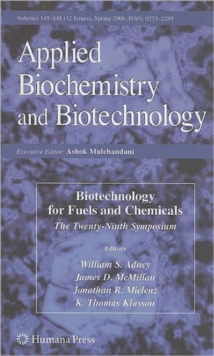 Biotechnology for Fuels and Chemicals : The Twenty-Ninth Symposium, Hardback Book