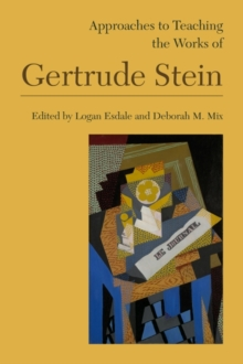 Approaches to Teaching the Works of Gertrude Stein, Paperback / softback Book
