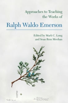 Approaches to Teaching the Works of Ralph Waldo Emerson, Paperback / softback Book