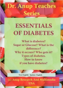 Essentials of Diabetes. What is Diabetes? Types. Symptoms & Why They Occur?, Digital Book